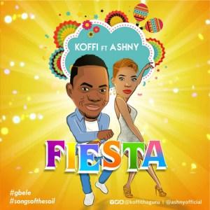 Koffi - Fiesta Ft Ashny